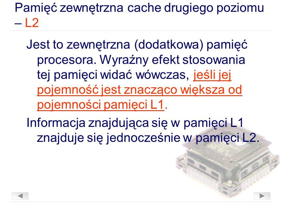 Pamięć zewnętrzna cache drugiego poziomu – L2