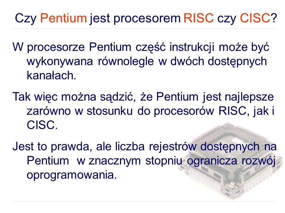 Czy Pentium jest procesorem RISC czy CISC