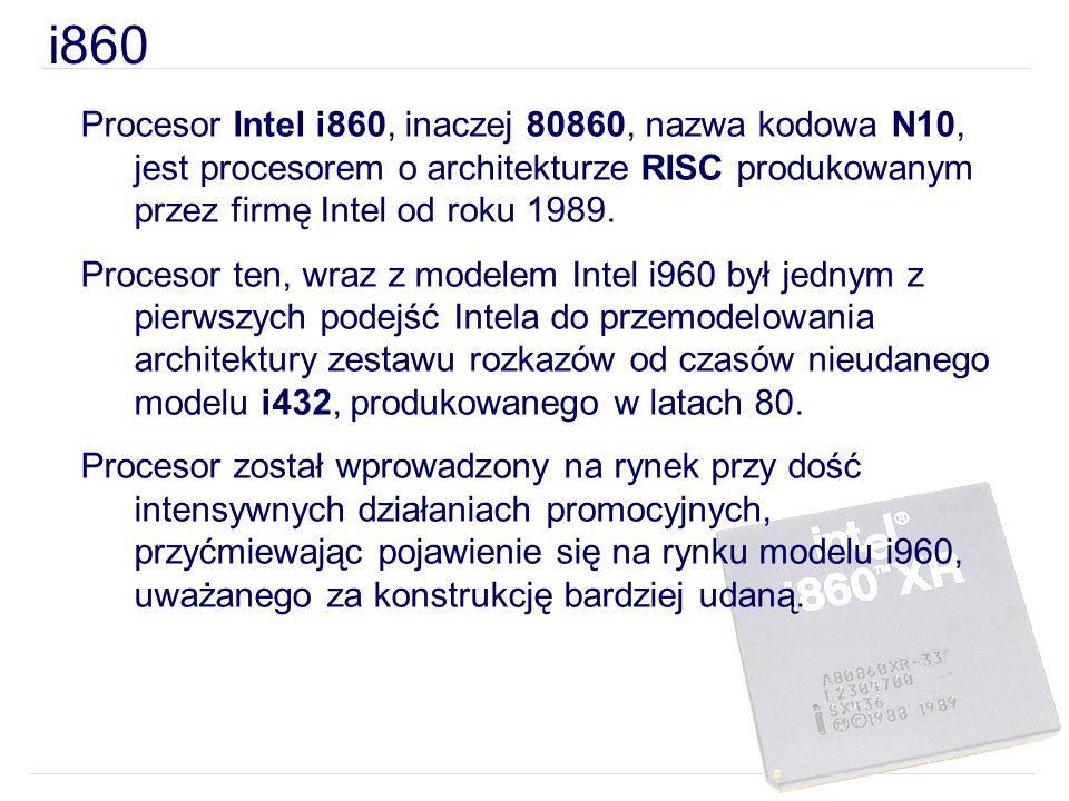 i860 Procesor Intel i860, inaczej 80860, nazwa kodowa N10, jest procesorem o architekturze RISC produkowanym przez firmę Intel od roku 1989.