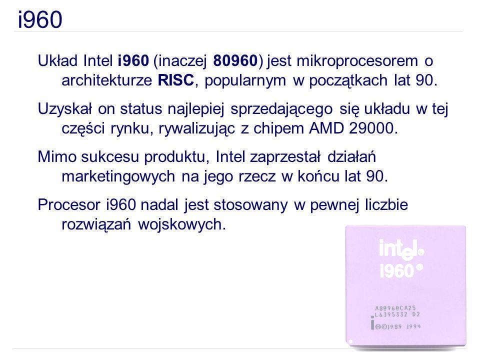 i960 Układ Intel i960 (inaczej 80960) jest mikroprocesorem o architekturze RISC, popularnym w początkach lat 90.