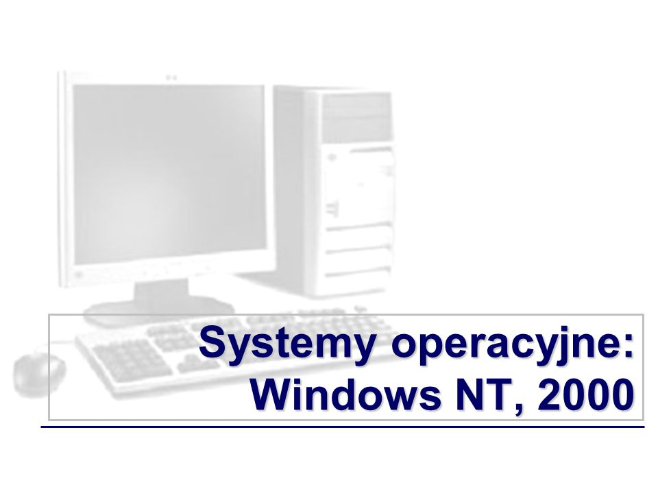 Systemy operacyjne: Windows NT, 2000