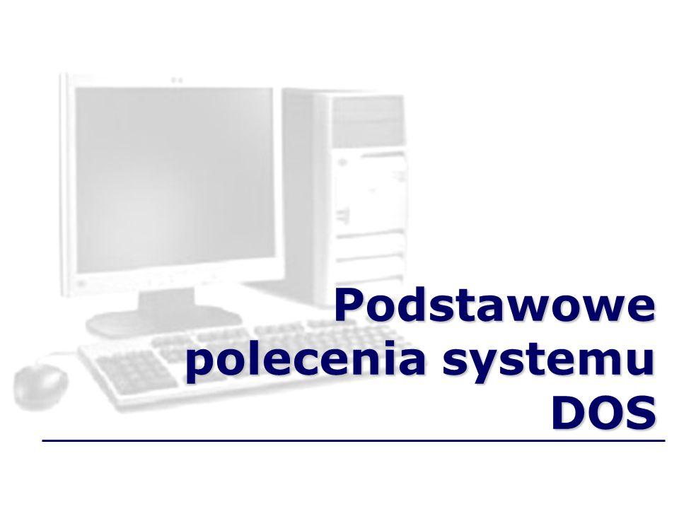 Podstawowe polecenia systemu DOS