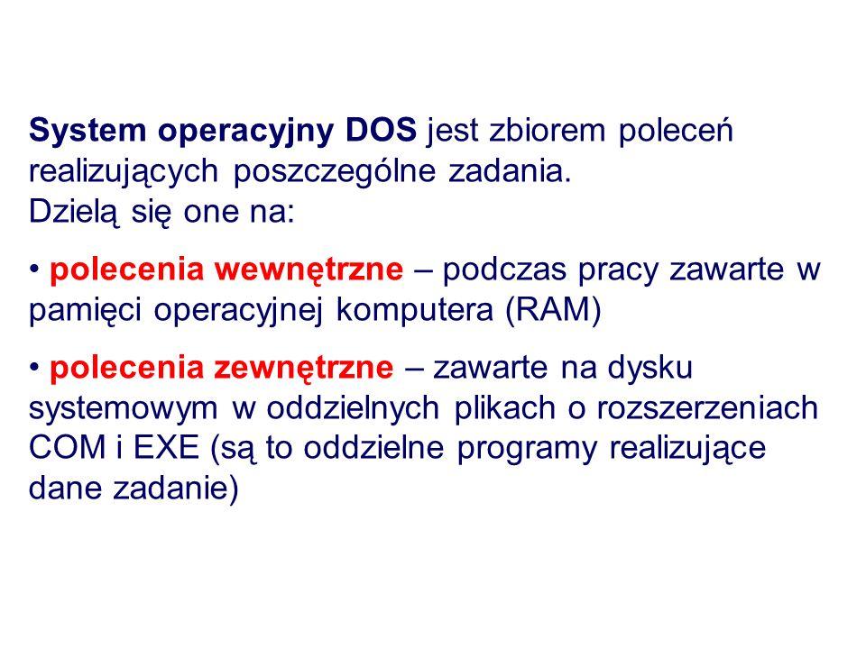 System operacyjny DOS jest zbiorem poleceń realizujących poszczególne zadania.