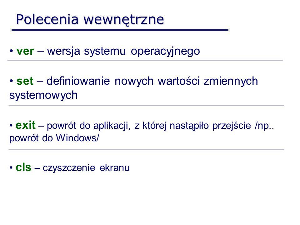 Polecenia wewnętrzne ver – wersja systemu operacyjnego