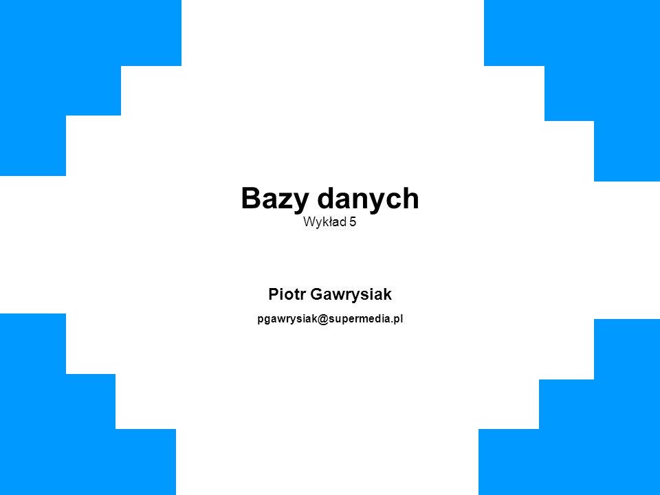 Piotr Gawrysiak pgawrysiak@supermedia.pl