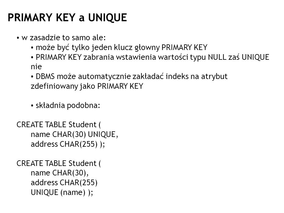 PRIMARY KEY a UNIQUE w zasadzie to samo ale: