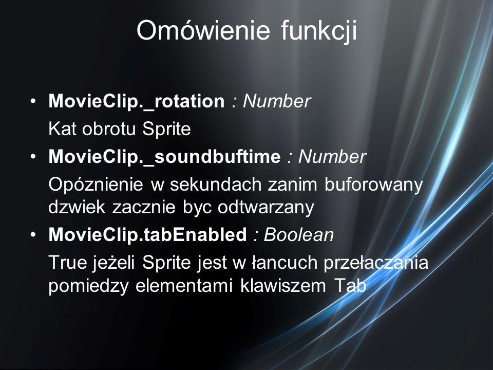 Omówienie funkcji MovieClip._rotation : Number Kat obrotu Sprite