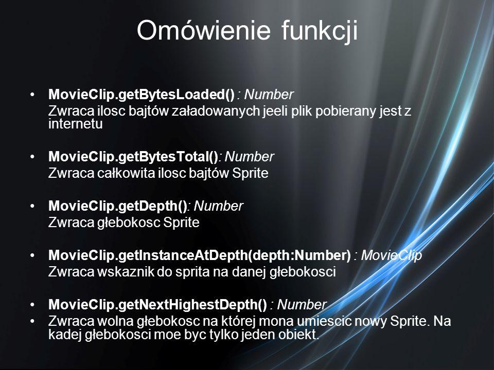 Omówienie funkcji MovieClip.getBytesLoaded() : Number