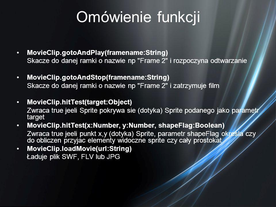 Omówienie funkcji MovieClip.gotoAndPlay(framename:String)