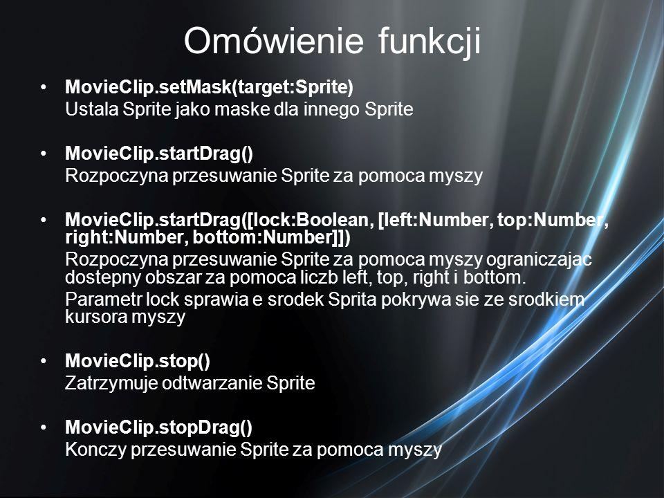 Omówienie funkcji MovieClip.setMask(target:Sprite)