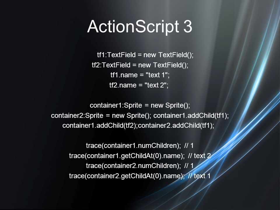 ActionScript 3 tf1:TextField = new TextField();