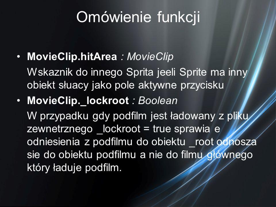 Omówienie funkcji MovieClip.hitArea : MovieClip