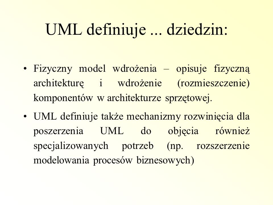 UML definiuje ... dziedzin: