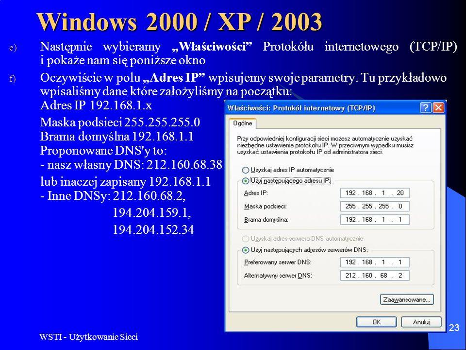 """Windows 2000 / XP / 2003 Następnie wybieramy """"Właściwości Protokółu internetowego (TCP/IP) i pokaże nam się poniższe okno."""