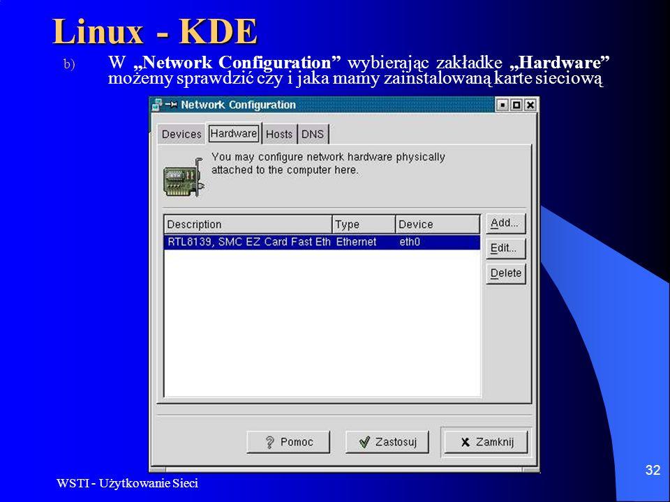 """Linux - KDEW """"Network Configuration wybierając zakładke """"Hardware możemy sprawdzić czy i jaka mamy zainstalowaną karte sieciową."""