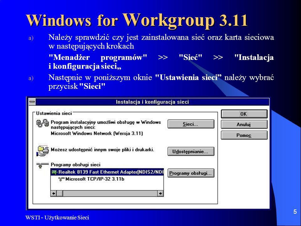 Windows for Workgroup 3.11Należy sprawdzić czy jest zainstalowana sieć oraz karta sieciowa w następujących krokach.