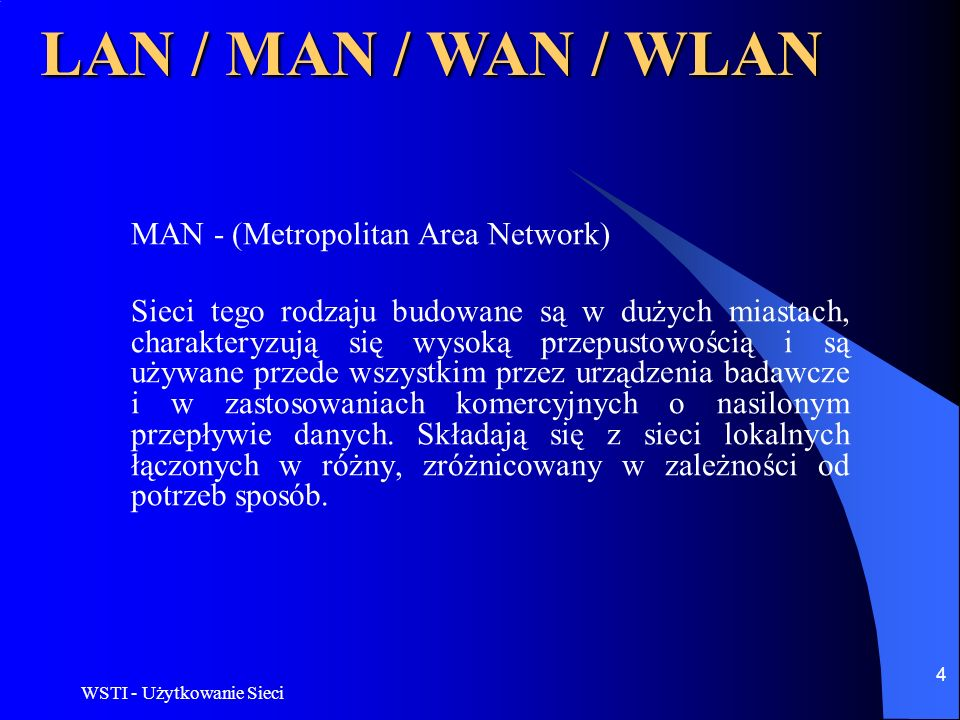 LAN / MAN / WAN / WLAN MAN - (Metropolitan Area Network)
