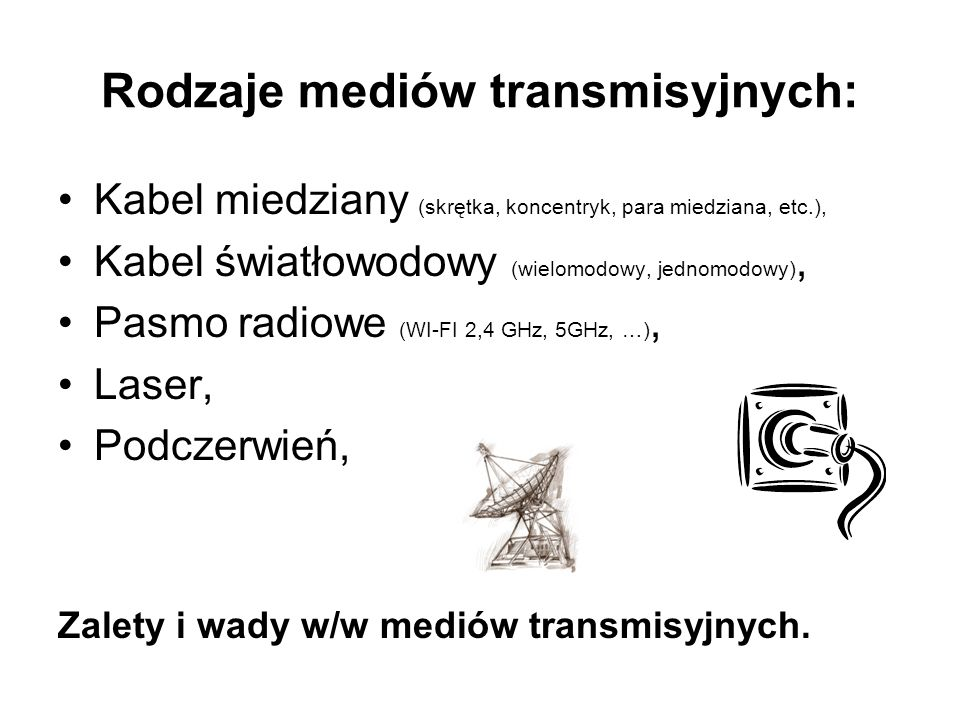 Rodzaje mediów transmisyjnych: