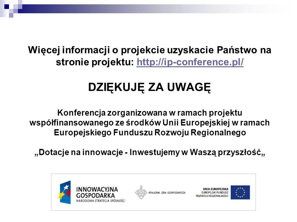 Więcej informacji o projekcie uzyskacie Państwo na stronie projektu: http://ip-conference.pl/