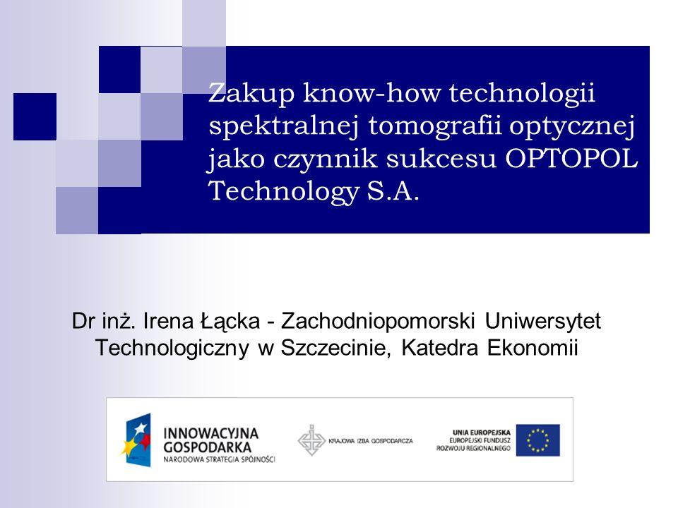 Zakup know-how technologii spektralnej tomografii optycznej jako czynnik sukcesu OPTOPOL Technology S.A.