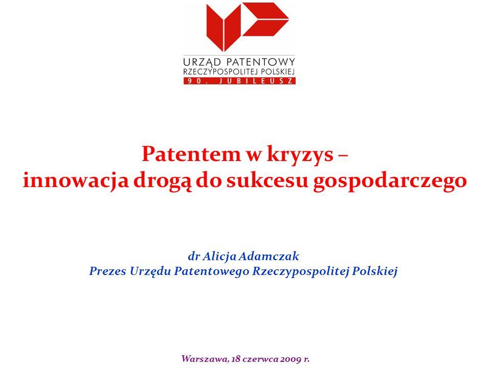 dr Alicja Adamczak Prezes Urzędu Patentowego Rzeczypospolitej Polskiej