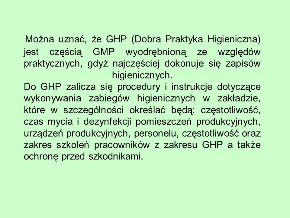 Można uznać, że GHP (Dobra Praktyka Higieniczna) jest częścią GMP wyodrębnioną ze względów praktycznych, gdyż najczęściej dokonuje się zapisów higienicznych.