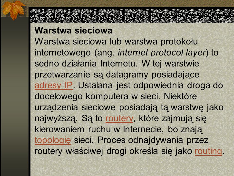 Warstwa sieciowa Warstwa sieciowa lub warstwa protokołu internetowego (ang.