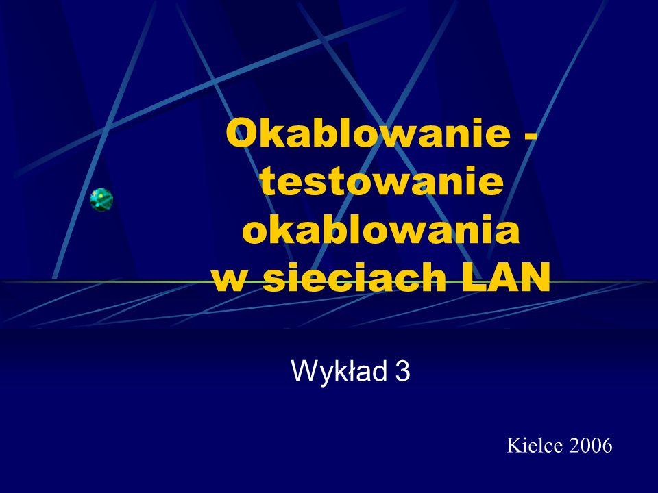 Okablowanie - testowanie okablowania w sieciach LAN