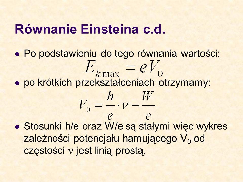 Równanie Einsteina c.d. Po podstawieniu do tego równania wartości: