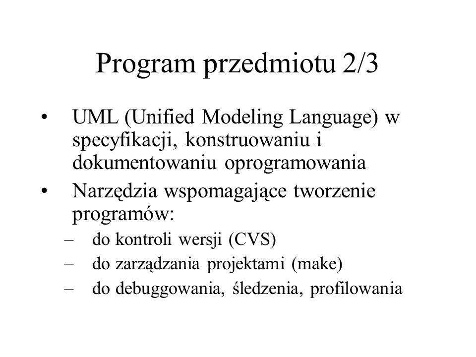 Program przedmiotu 2/3 UML (Unified Modeling Language) w specyfikacji, konstruowaniu i dokumentowaniu oprogramowania.