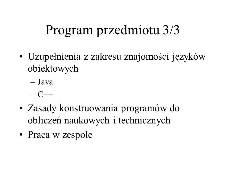 Program przedmiotu 3/3 Uzupełnienia z zakresu znajomości języków obiektowych. Java. C++