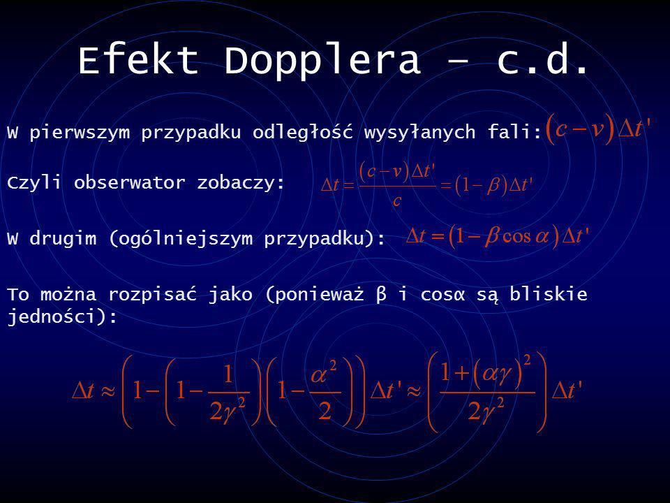 Efekt Dopplera – c.d. W pierwszym przypadku odległość wysyłanych fali: