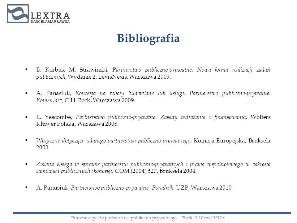 BibliografiaB. Korbus, M. Strawiński, Partnerstwo publiczno-prywatne. Nowa forma realizacji zadań publicznych, Wydanie 2, LexisNexis, Warszawa 2009.