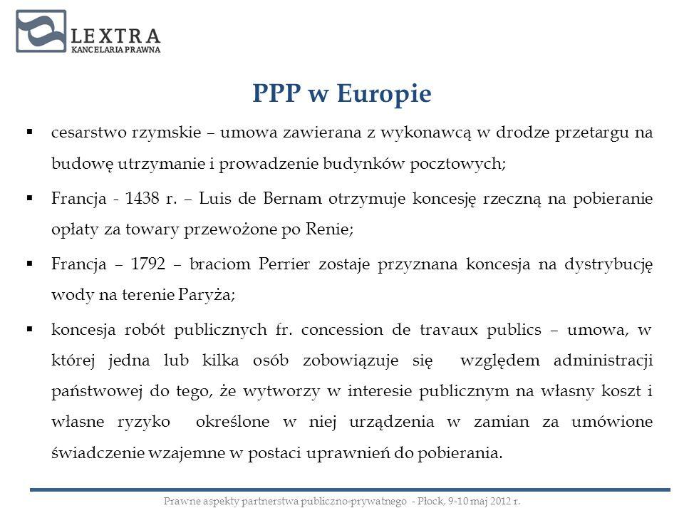 PPP w Europie cesarstwo rzymskie – umowa zawierana z wykonawcą w drodze przetargu na budowę utrzymanie i prowadzenie budynków pocztowych;