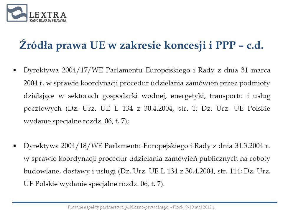 Źródła prawa UE w zakresie koncesji i PPP – c.d.
