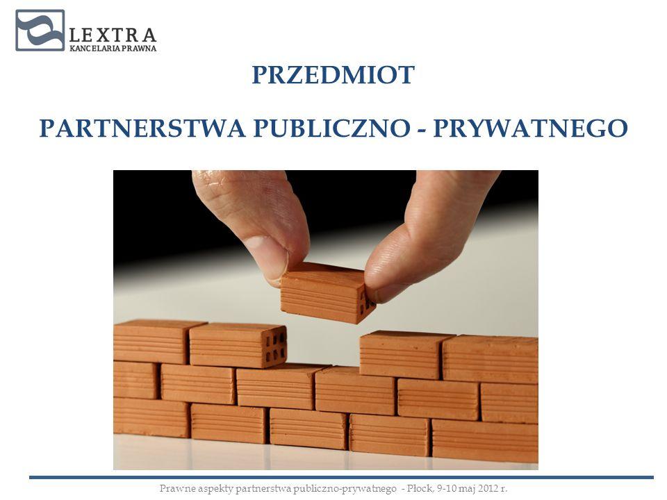 PRZEDMIOT PARTNERSTWA PUBLICZNO - PRYWATNEGO