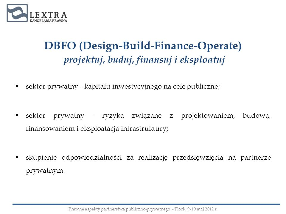 DBFO (Design-Build-Finance-Operate)
