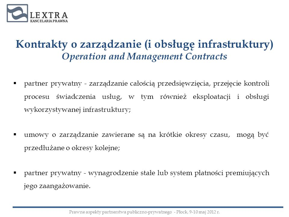 Kontrakty o zarządzanie (i obsługę infrastruktury) Operation and Management Contracts