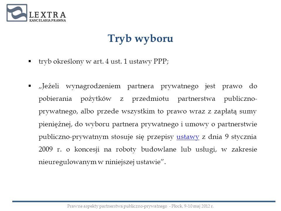Tryb wyboru tryb określony w art. 4 ust. 1 ustawy PPP;