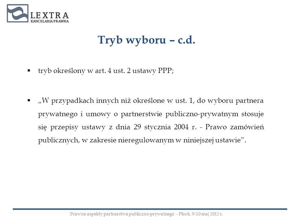 Tryb wyboru – c.d. tryb określony w art. 4 ust. 2 ustawy PPP;