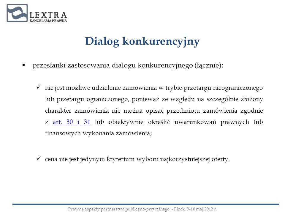 Dialog konkurencyjny przesłanki zastosowania dialogu konkurencyjnego (łącznie):