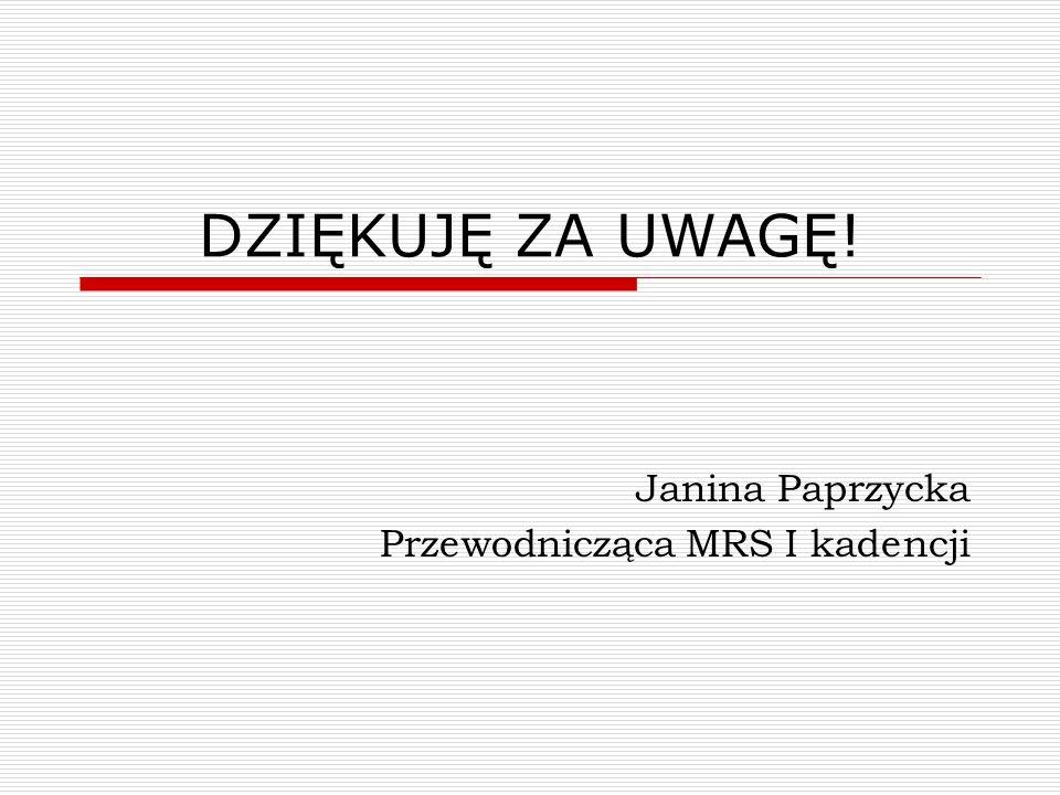 Janina Paprzycka Przewodnicząca MRS I kadencji