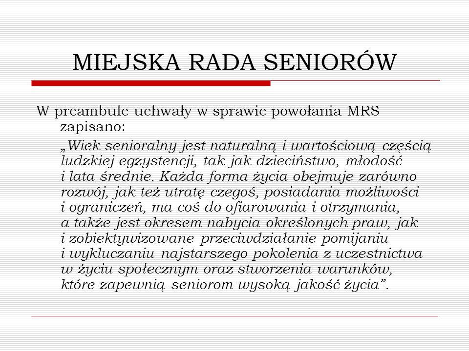 MIEJSKA RADA SENIORÓW W preambule uchwały w sprawie powołania MRS zapisano: