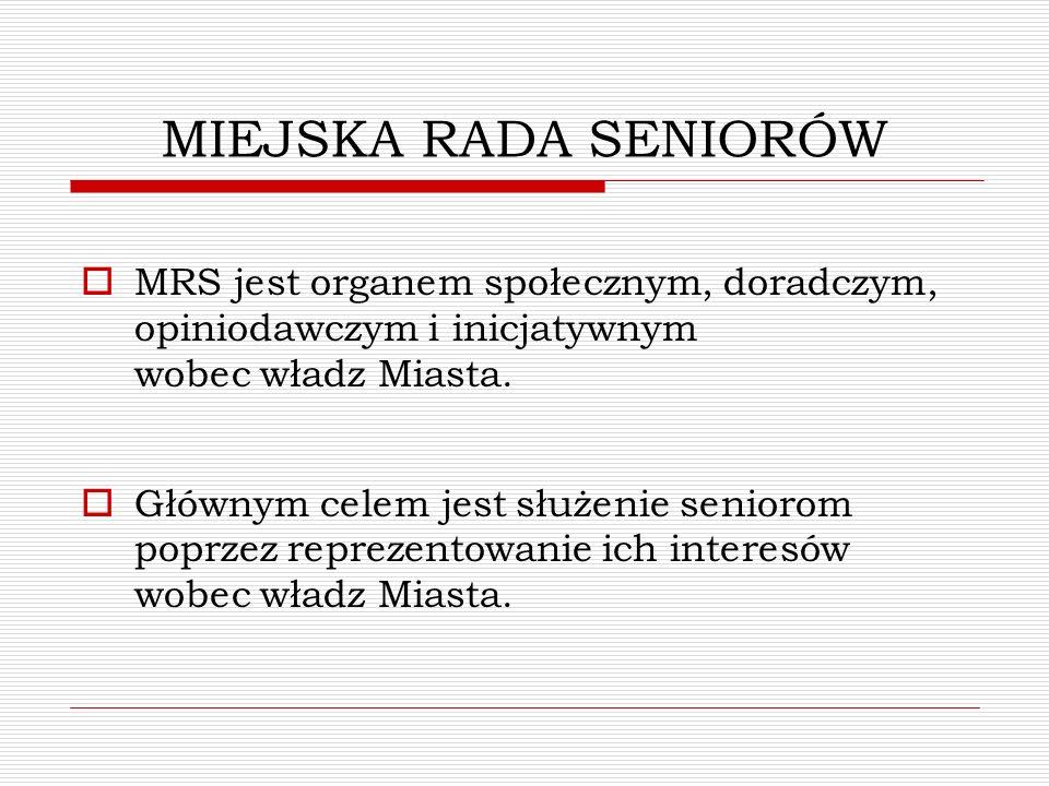 MIEJSKA RADA SENIORÓW MRS jest organem społecznym, doradczym, opiniodawczym i inicjatywnym wobec władz Miasta.