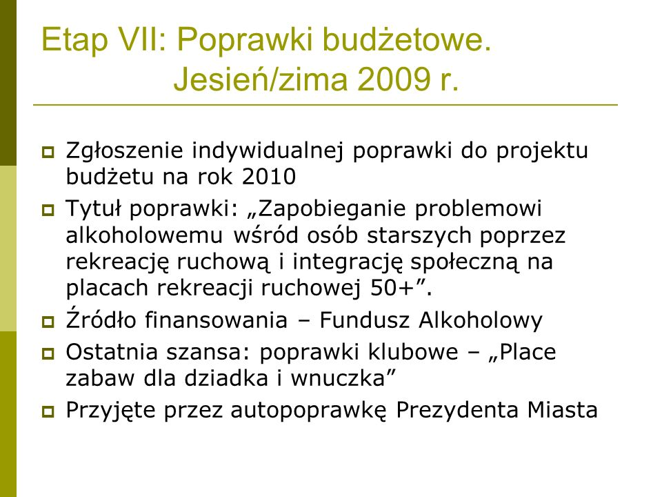 Etap VII: Poprawki budżetowe. Jesień/zima 2009 r.