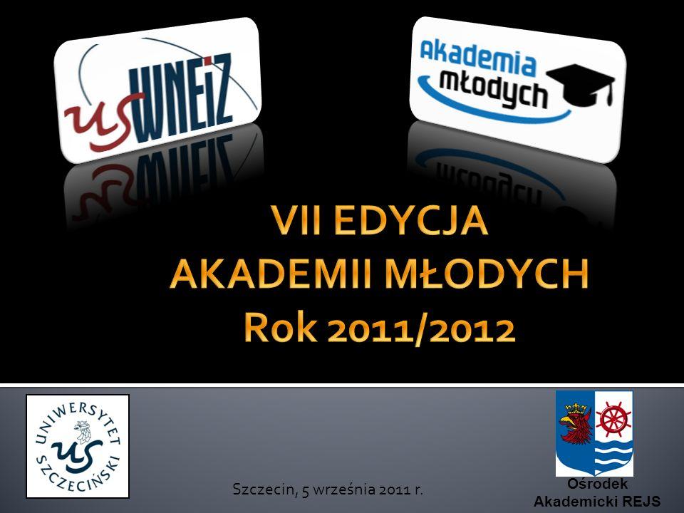 VII EDYCJA AKADEMII MŁODYCH Rok 2011/2012