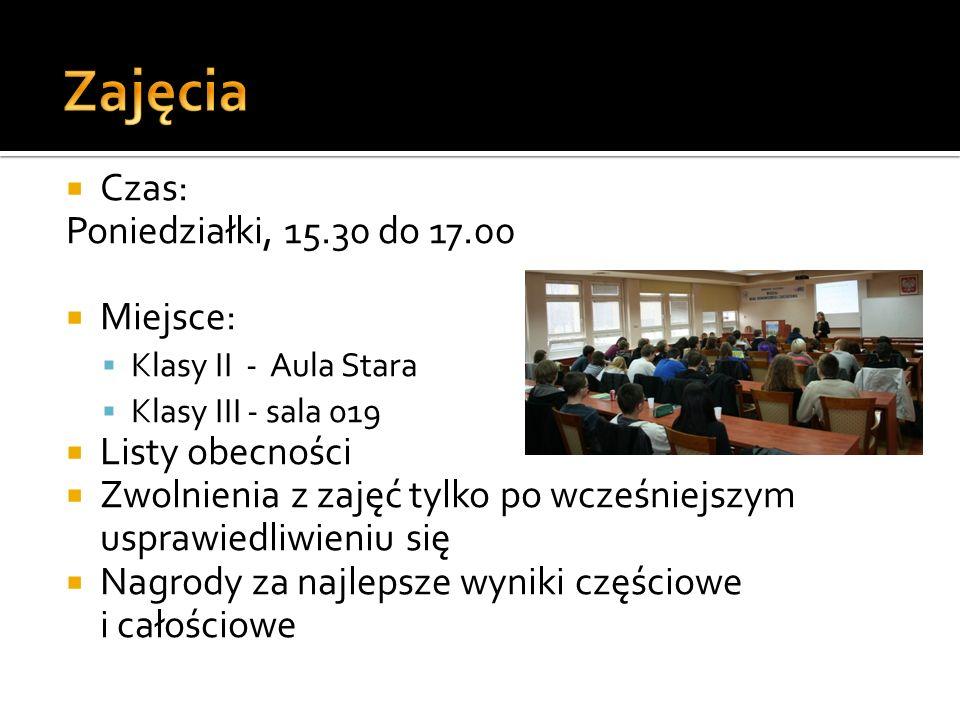 Zajęcia Czas: Poniedziałki, 15.30 do 17.00 Miejsce: Listy obecności