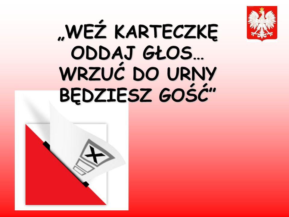 """""""WEŹ KARTECZKĘ ODDAJ GŁOS… WRZUĆ DO URNY BĘDZIESZ GOŚĆ"""