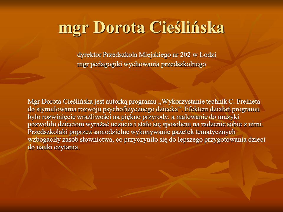 mgr Dorota Cieślińska dyrektor Przedszkola Miejskiego nr 202 w Łodzi