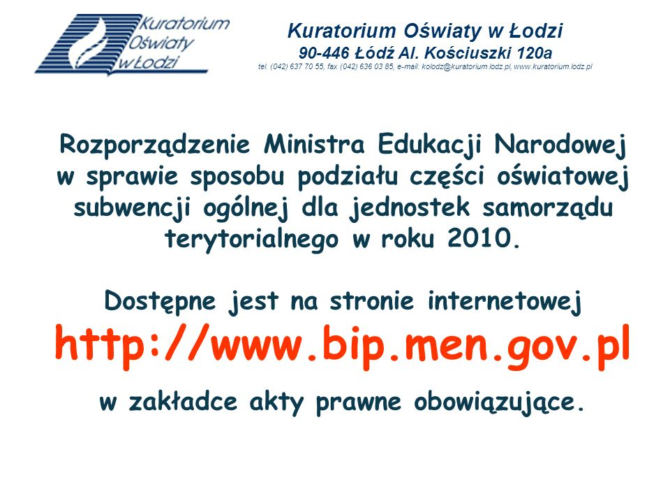 Dostępne jest na stronie internetowej http://www.bip.men.gov.pl